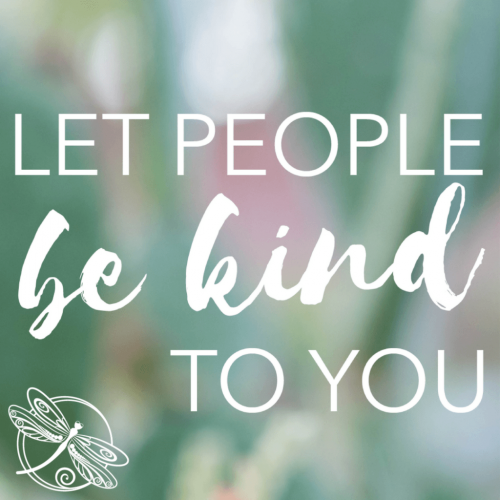 Let People Be Kind to You