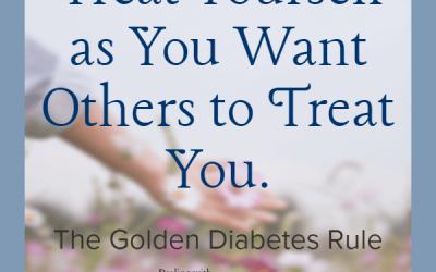 Diabetes Inspiration: The Diabetes Golden Rule