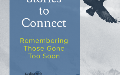 Stories to Connect: Remembering Those Gone Too Soon