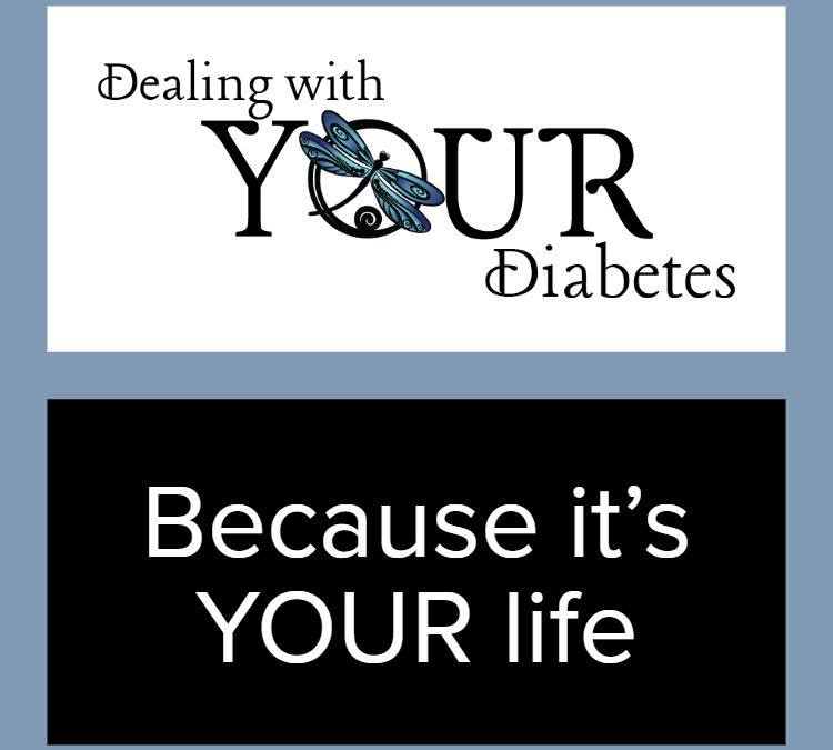 Dealing With YOUR Diabetes