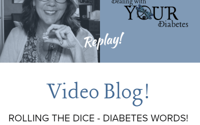 Video Blog – Words that Define Diabetes
