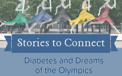 Stories to Connect: Diabetes and Dreams of the Olympics
