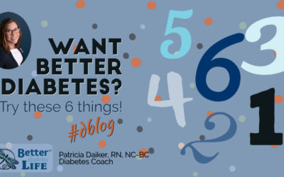 Want Better Diabetes?  Try these 6 things!